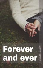 Forever and Ever (croatian) // book 2 by annie99emma00