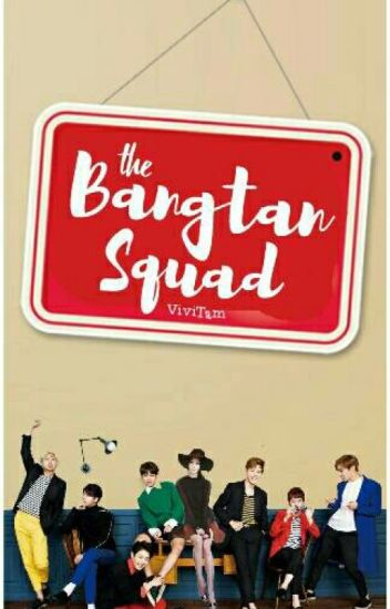 Bangtan Squad [A BTS Fanfic]