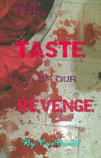 The Taste Of Our Revenge by Altairest