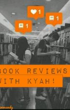 Book Reviews With Kyah!  by RoseGoldHeart