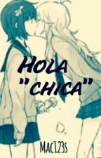 """Hola """"chica"""" by mac123s"""