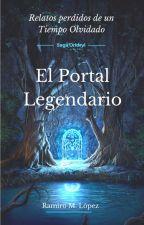 El Portal Legendario (Relatos Perdidos de un Tiempo Olvidado) {Saga Oridryl} by Ramiro_Lopez