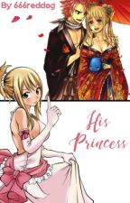 His Princess (NaLu) by 666reddog