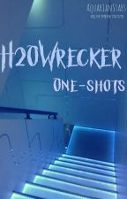「H2OWrecker One-Shots」ON HOLD by thetagammadelta