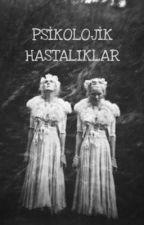 PSİKOLOJİK HASTALIKLAR by sude-2000