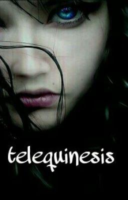 Telequinesis - sabrina020202 - Wattpad