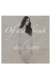 Of Heartbreaks and Tears by rfgreta
