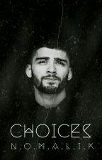 Choices {Em Pausa} by nomalik