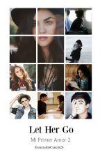 Let Her Go (Jos Canela)  by EsmeraldaCanela26
