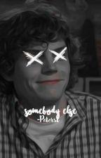 Somebody Else [Evan P.] by -Peterst