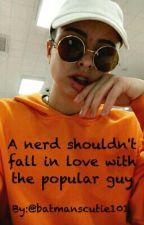 A nerd shouldn't fall for a popular guy ( a Tyler Brown fanfic) by batmanscutie101