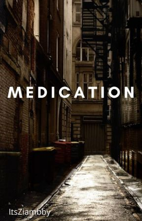 Medication (H.S) (Previously Bloodlust) by ItsZiambby
