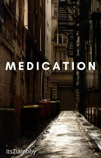 Medication (H.S) (Previously Bloodlust)