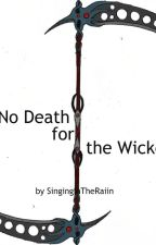 No Death for the Wicked (Book 3 in the Gifteds Series) by SingingInTheRaiin