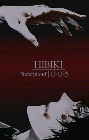Hibiki [There's no secrets between us] by neferpitouf