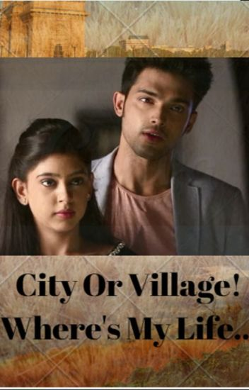 City Or Village! Where's My Life....