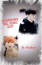 Quiéreme tal como soy (CHENMIN) by moekare