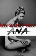 My secret with Ana by LovelyyNight