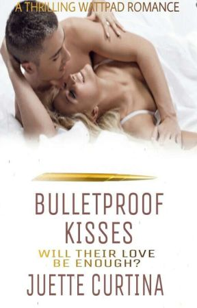 Bulletproof Kisses by Juette_Curtina