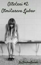 Oštećeni #2: Otmičareva ljubav by ShadowBearer
