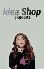Idea Shop [OPEN] by plutocats