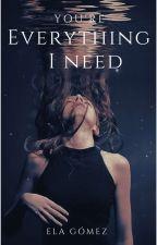 Eres Todo Lo Que Necesito (libro 1) by annielascio21