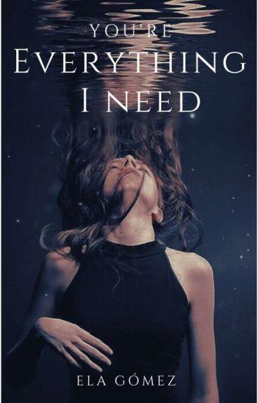 Eres Todo Lo Que Necesito (libro 1)