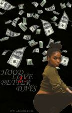 Hood Love 2: Better Days by LadeeLyric