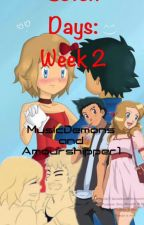Seven Days: Week Two - An Amourshipping Story ft. Amourshipper1  by MusicDemons