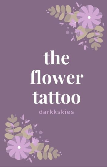 The Flower Tattoo || Ministar