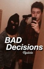 Bad decisions // Nick Robinson  by mysticla