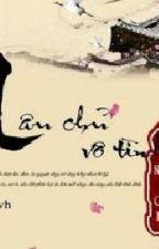 LÂU CHỦ VÔ TÌNH by nguyenminhbaongoc
