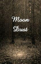 Moon Dust (#wattys2016) by ExpirimentMae