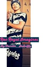 Roc Royal Imagines by jaycamillexo