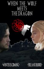 When The Wolf Meets The Dragon (Fanfiction) by Winter_crow