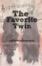 THE FAVORITE TWIN by LittleMissHorovedy