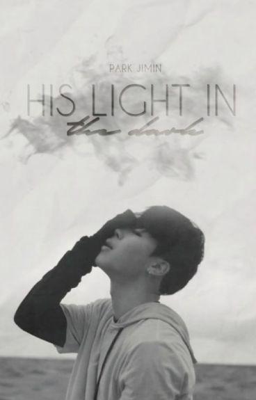 His Light In The Dark ➳ Park JiMin