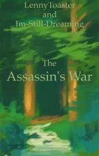 The Assassin's War by LennyToaster