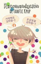 Recomendación De Fanfic Kpop  by HyenoEdits