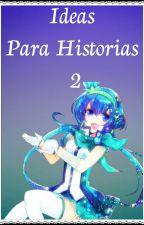 Ideas Para Historias by mukami-mayu
