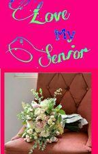 Love My Senior by sheyllagrace