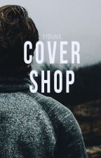 Cover Shop | Closed | by 21duns