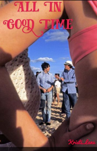 All In Good Time - A Time Travel Beatles Fanfiction
