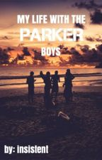 My Life With the Parker Boys by insistent