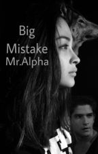 Big Mistake Mr. Alpha by Daniella_0323