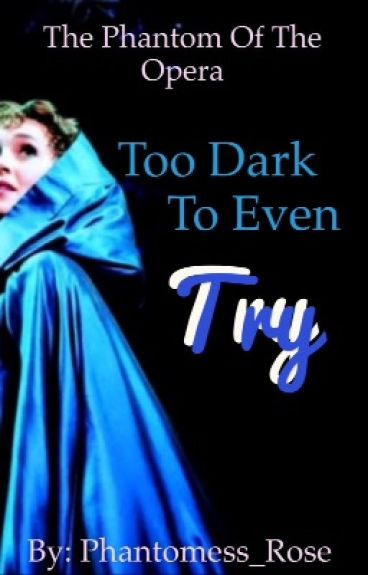 Too Dark to Even Try (Beneath a Moonless Sky fanfic)