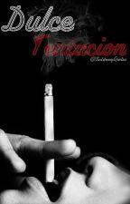 Dulce Tentación by SolitaryGirlxc
