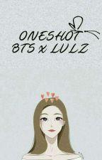 [ Oneshot ] Bangtan Lovelyz by aesthaestic