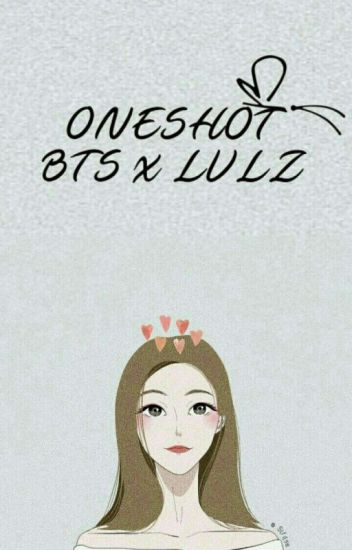 [ Oneshot ] Bangtan Lovelyz