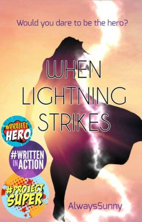 When Lightning Strikes {#Wattys2017}  by AlwaysSunny